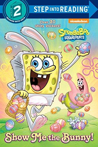 9780385376082: Show Me the Bunny! (SpongeBoB SquarePants) (Step into Reading)
