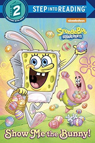 9780385376099: Show Me the Bunny! (SpongeBob SquarePants) (Step into Reading)
