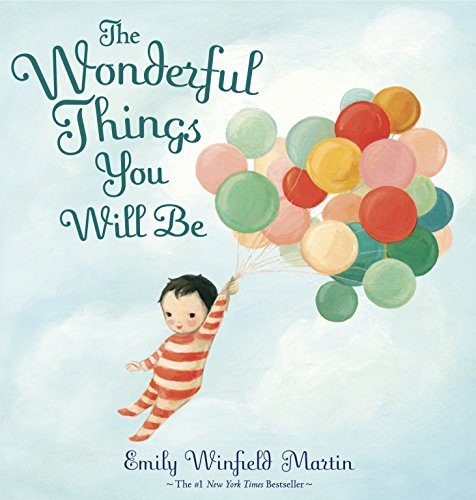9780385376716: The Wonderful Things You Will Be: A Growing-up Poem