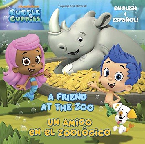 A Friend at the Zoo/Un Amigo En El Zoologico (Bubble Guppies): Tillworth, Mary