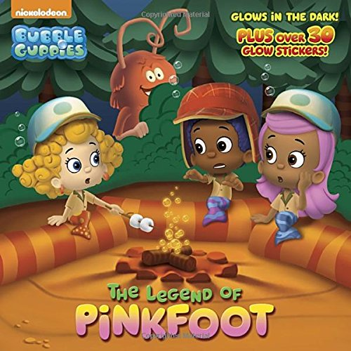 9780385384117: The Legend of Pinkfoot [With Sticker(s)] (Bubble Guppies)