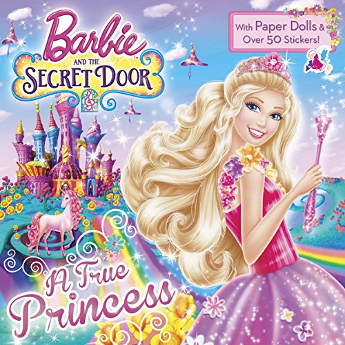 9780385384315: A True Princess (Barbie and the Secret Door) (Pictureback(R))