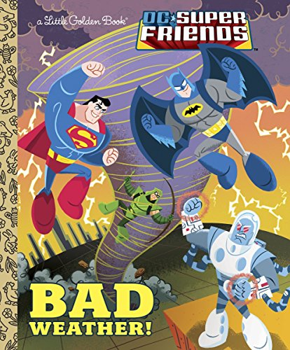 9780385384407: Bad Weather! (DC Super Friends) (Little Golden Book)