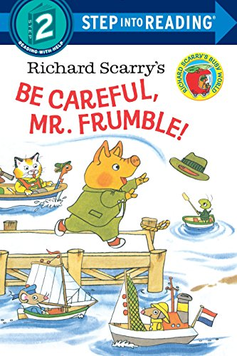 9780385384490: Richard Scarry's Be Careful, Mr. Frumble! (Step into Reading)