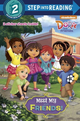 9780385384629: Meet My Friends! (Dora the Explorer. Step into Reading)