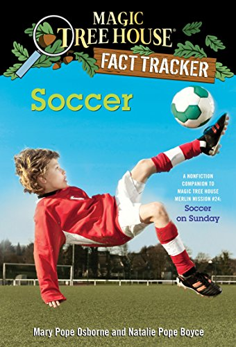 9780385386296: Soccer: A Nonfiction Companion to Magic Tree House Merlin Mission #24: Soccer on Sunday (Magic Tree House (R) Fact Tracker)
