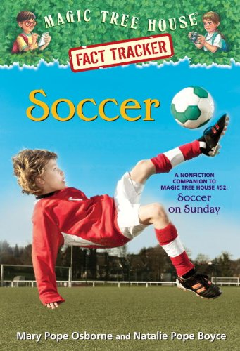 9780385386302: Soccer: A Nonfiction Companion to Magic Tree House #52: Soccer on Sunday (Magic Tree House (R) Fact Tracker)