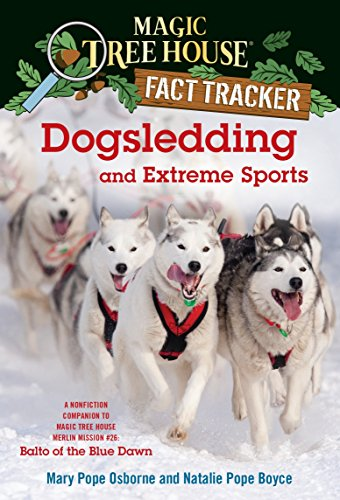 9780385386449: Dogsledding and Extreme Sports: A Nonfiction Companion to Magic Tree House Merlin Mission #26: Balto of the Blue Dawn (Magic Tree House (R) Fact Tracker)