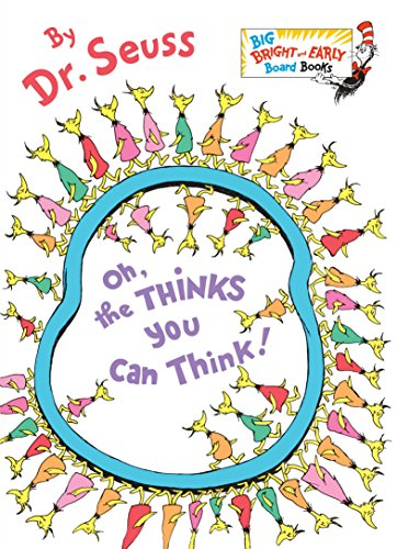 9780385387132: Oh, the Thinks You Can Think! (Big Bright & Early Board Book)