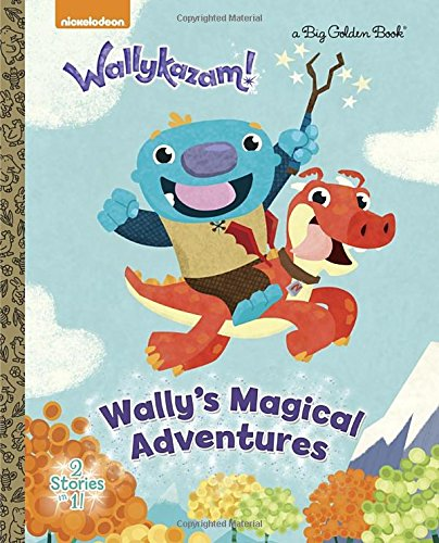 Wally's Magical Adventures (Wallykazam) (a Big Golden Book): Golden Books
