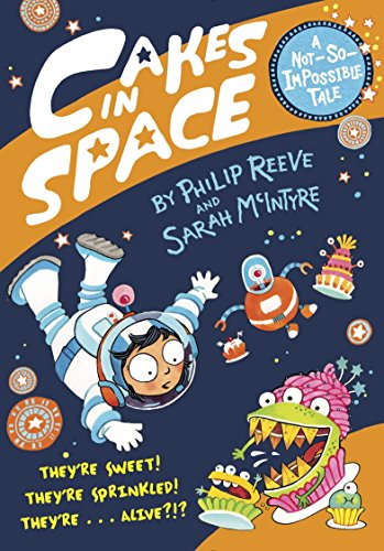 9780385387927: Cakes in Space (A Not-So-Impossible Tale)