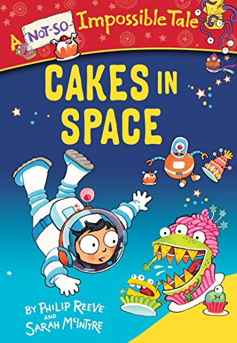9780385387934: Cakes in Space (A Not-So-Impossible Tale)