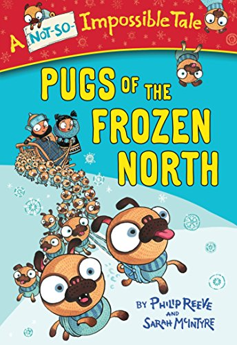 9780385387972: Pugs of the Frozen North (A Not-So-Impossible Tale)
