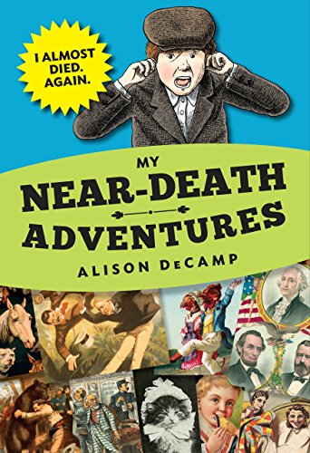 9780385390484: My Near-Death Adventures: I Almost Died. Again.