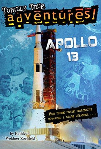 Apollo 13 (Totally True Adventures): How Three: Zoehfeld, Kathleen Weidner