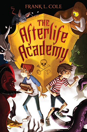 Afterlife Academy (Paperback): Frank L. Cole