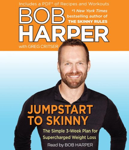 Jumpstart to Skinny: The Simple 3-Week Plan for Supercharged Weight Loss (Skinny Rules): Harper, ...