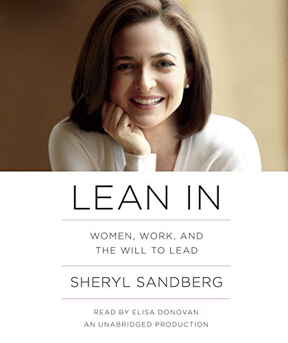 Lean In: Women, Work, and the Will to Lead: Sheryl Sandberg