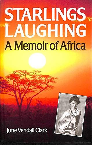 9780385400824: Starlings Laughing a Memoir of Africa