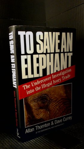 9780385401111: To Save an Elephant