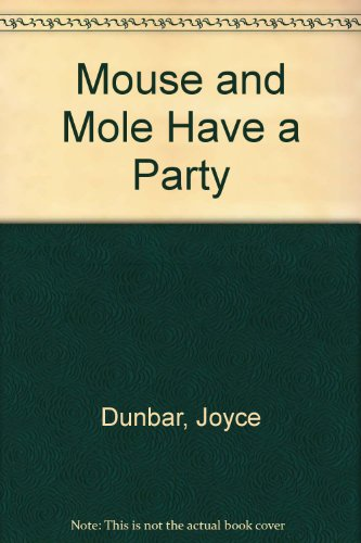 9780385402002: Mouse and Mole Have a Party