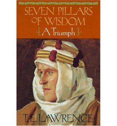 9780385402392: Seven pillars of wisdom : a triumph