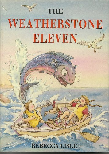 The Weatherstone Eleven (SCARCE HARDBACK FIRST EDITION,: Lisle, Rebecca