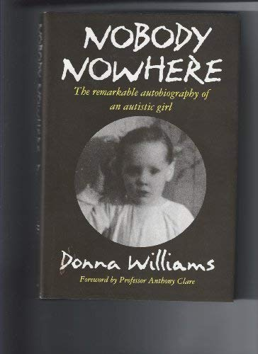 9780385402989: Nobody Nowhere: The Remarkable Autobiography of an Autistic Girl