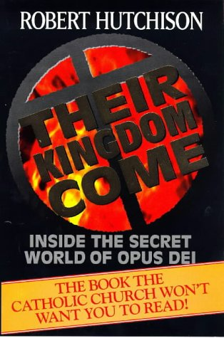 9780385404969: Their Kingdom Come: Inside the Secret World of Opus Dei