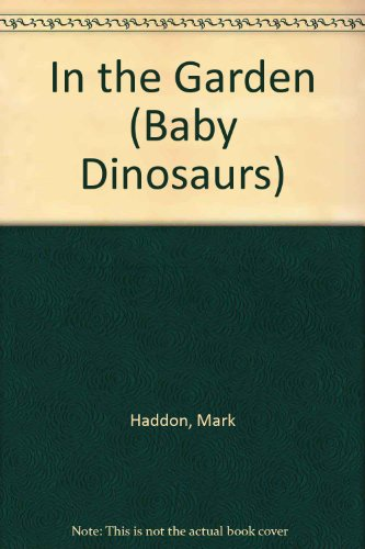 9780385405249: In the Garden (Baby Dinosaurs)