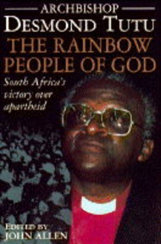 9780385405799: THE RAINBOW PEOPLE OF GOD: SOUTH AFRICA'S VICTORY OVER APARTHEID