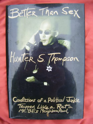 9780385406673: Better Than Sex: Confessions of a Political Junkie, Trapped Like a Rat in Mr.Bill's Neighbourhood