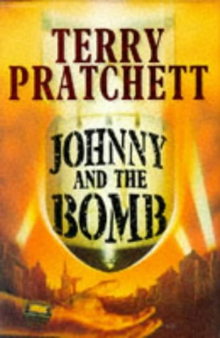 Johnny and the Bomb: Pratchett, Terry
