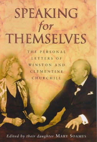 9780385406918: Speaking for Themselves: The Personal Letters of Winston and Clementine Churchill