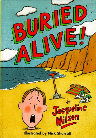 9780385407045: Buried alive!