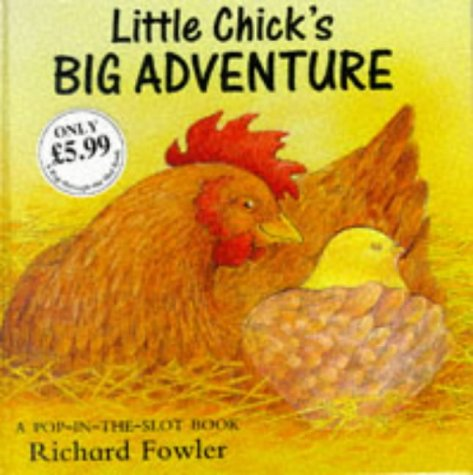 Little Chicks Big Adventure: Fowler, Richard