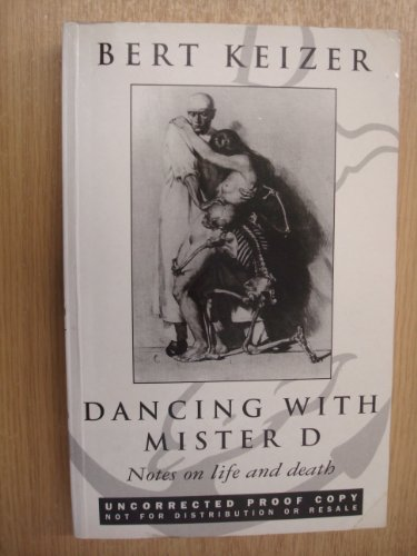 9780385407984: Dancing with Mister D: Notes on Life and Death