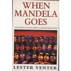 9780385408844: When Mandela goes: The coming of South Africa's second revolution