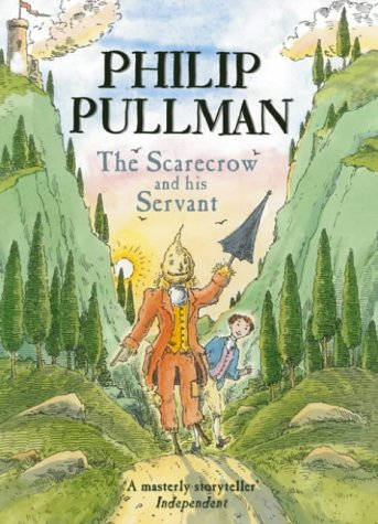 The Scarecrow and His Servant [Signed]: Philip Pullman