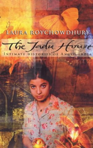 9780385410304: The Jadu House: Intimate Histories of Anglo-India