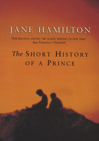The Short History Of A Prince (0385410484) by Hamilton, Jane