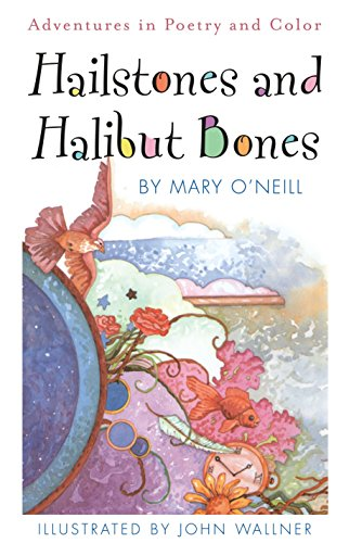 9780385410786: Hailstones and Halibut Bones: Adventures in Poetry and Color