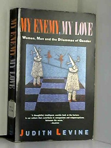 9780385410809: My Enemy, My Love: Women, Men, and the Dilemmas of Gender