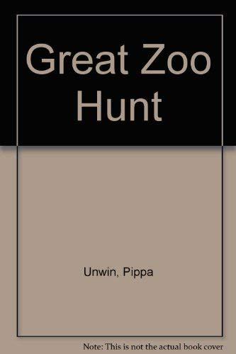 The Great Zoo Hunt!: Unwin, Pippa