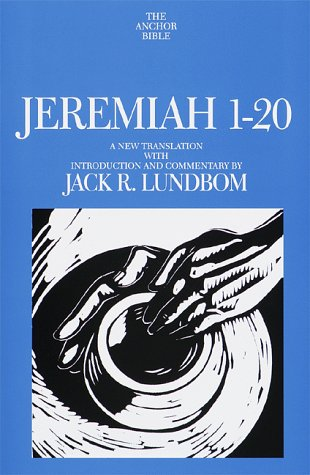 Jeremiah 1-20: A New Translation with Introduction and Commentary (Anchor Yale Bible Commentaries):...
