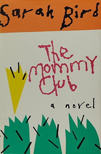 Mommy Club : A Novel: Bird, Sarah