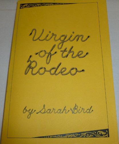 Virgin of the Rodeo.: BIRD, Sarah.