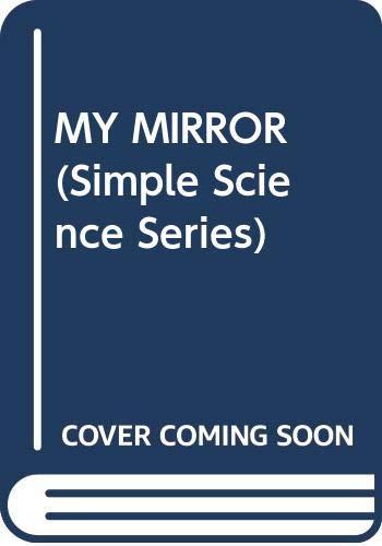 9780385411288: MY MIRROR (Simple Science Series)