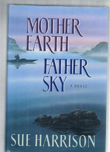 MOTHER EARTH FATHER SKY: Harrison, Sue