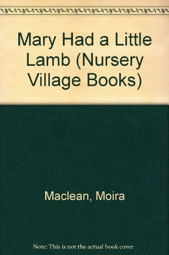 MARY HAD A LITTLE LAMB (Nursery Village: Colin Maclean